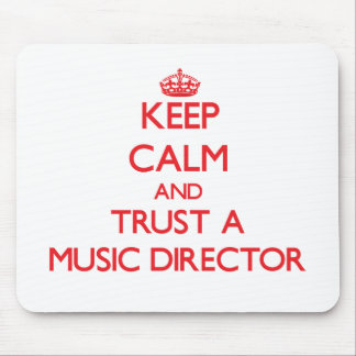 Keep Calm and Trust a Music Director Mouse Pad