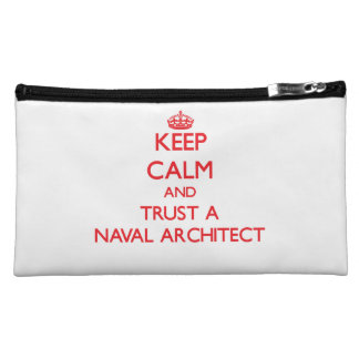 Keep Calm and Trust a Naval Architect Cosmetic Bag