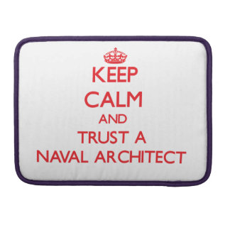 Keep Calm and Trust a Naval Architect Sleeve For MacBooks