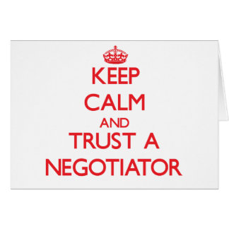 Keep Calm and Trust a Negotiator Greeting Card