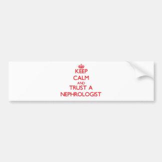 Keep Calm and Trust a Nephrologist Bumper Sticker