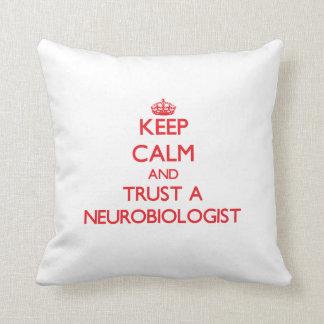 Keep Calm and Trust a Neurobiologist Pillows