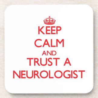 Keep Calm and Trust a Neurologist Drink Coaster