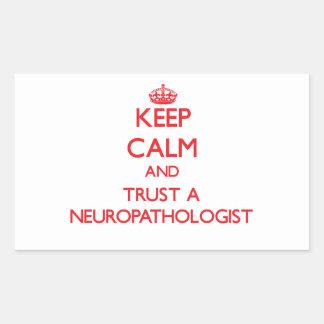 Keep Calm and Trust a Neuropathologist Rectangle Sticker