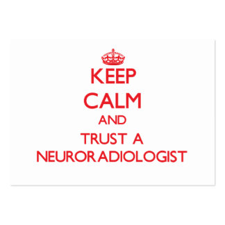 Keep Calm and Trust a Neuroradiologist Large Business Cards (Pack Of 100)