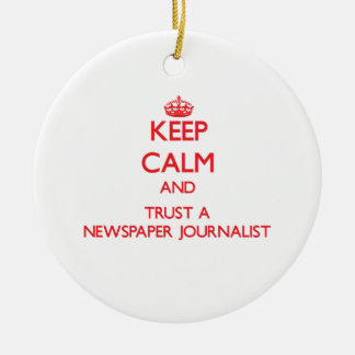 Keep Calm and Trust a Newspaper Journalist Double-Sided Ceramic Round Christmas Ornament