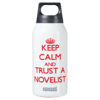 Keep Calm and Trust a Novelist 10 Oz Insulated SIGG Thermos Water Bottle