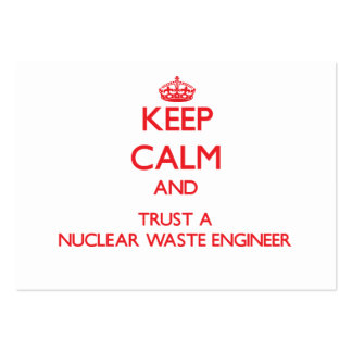 Keep Calm and Trust a Nuclear Waste Engineer Business Cards