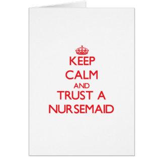 Keep Calm and Trust a Nursemaid Greeting Card