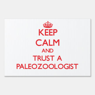Keep Calm and Trust a Paleozoologist Yard Sign
