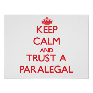 Keep Calm and Trust a Paralegal Poster