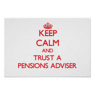Keep Calm and Trust a Pensions Adviser Print
