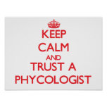 Keep Calm and Trust a Phycologist Poster