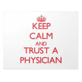 Keep Calm and Trust a Physician Memo Note Pad