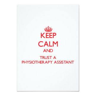 Keep Calm and Trust a Physioarapy Assistant 5x7 Paper Invitation Card