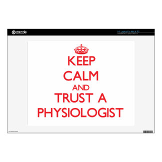 Keep Calm and Trust a Physiologist Laptop Skin
