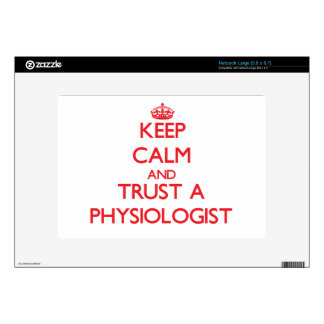 Keep Calm and Trust a Physiologist Decals For Large Netbooks