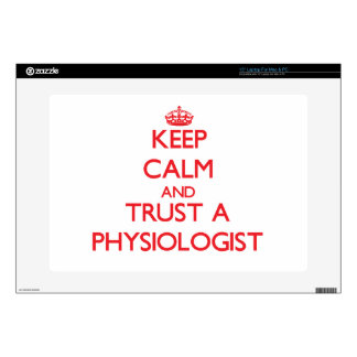Keep Calm and Trust a Physiologist Decals For Laptops