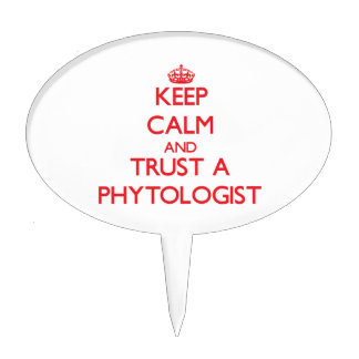 Keep Calm and Trust a Phytologist Cake Picks