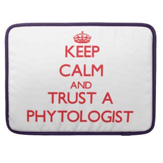 Keep Calm and Trust a Phytologist MacBook Pro Sleeve