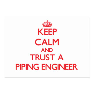 Keep Calm and Trust a Piping Engineer Large Business Cards (Pack Of 100)