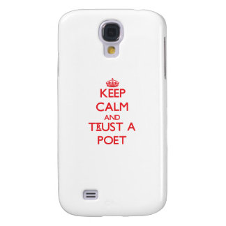 Keep Calm and Trust a Poet Samsung Galaxy S4 Case