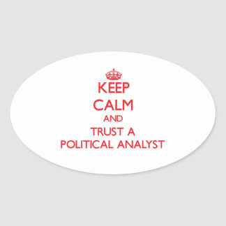 Keep Calm and Trust a Political Analyst Stickers