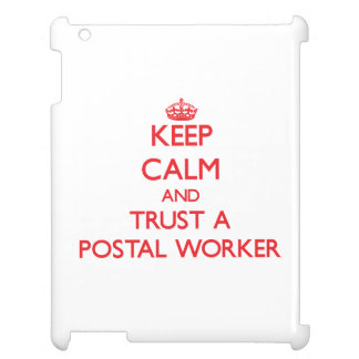 Keep Calm and Trust a Postal Worker Case For The iPad