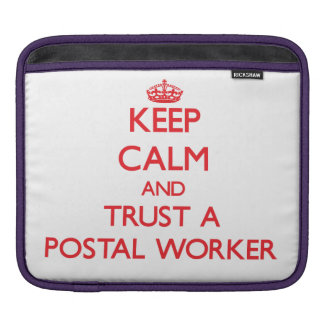 Keep Calm and Trust a Postal Worker iPad Sleeves