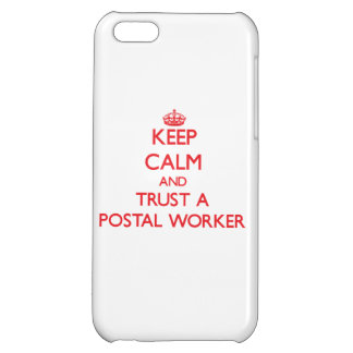 Keep Calm and Trust a Postal Worker iPhone 5C Cover