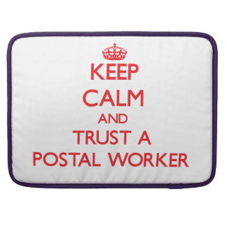 Keep Calm and Trust a Postal Worker Sleeves For MacBooks