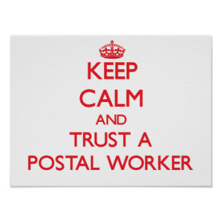 Keep Calm and Trust a Postal Worker Print