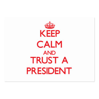 Keep Calm and Trust a President Large Business Cards (Pack Of 100)