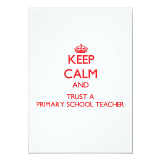 Keep Calm and Trust a Primary School Teacher Invitation