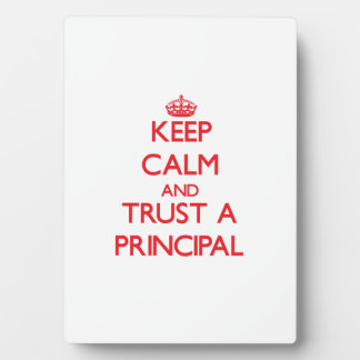 Keep Calm and Trust a Principal Plaques
