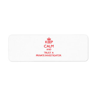Keep Calm and Trust a Private Investigator Labels
