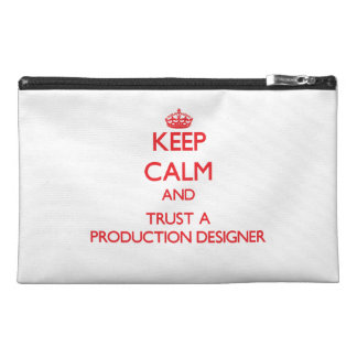 Keep Calm and Trust a Production Designer Travel Accessories Bag