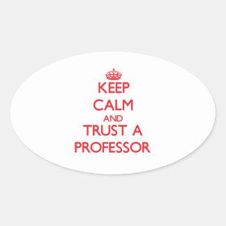 Keep Calm and Trust a Professor Oval Sticker