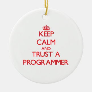 Keep Calm and Trust a Programmer Christmas Ornament