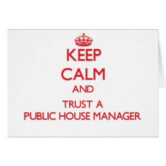 Keep Calm and Trust a Public House Manager Greeting Card