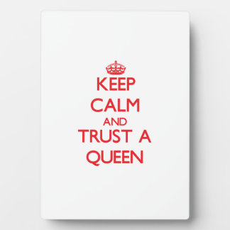 Keep Calm and Trust a Queen Display Plaques
