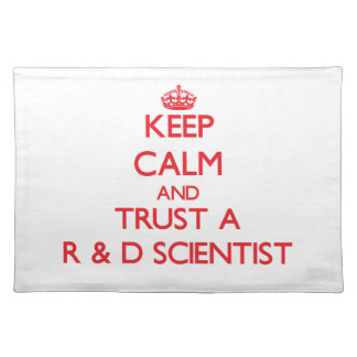 Keep Calm and Trust a R D Scientist Placemats