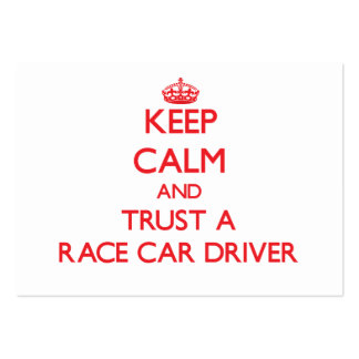 Keep Calm and Trust a Race Car Driver Large Business Cards (Pack Of 100)