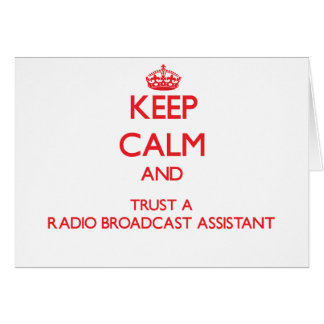 Keep Calm and Trust a Radio Broadcast Assistant Greeting Card