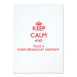 Keep Calm and Trust a Radio Broadcast Assistant 5x7 Paper Invitation Card