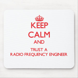 Keep Calm and Trust a Radio Frequency Engineer Mouse Pads