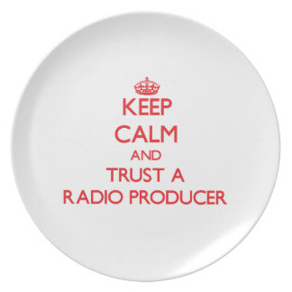 Keep Calm and Trust a Radio Producer Party Plate