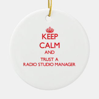 Keep Calm and Trust a Radio Studio Manager Christmas Ornaments