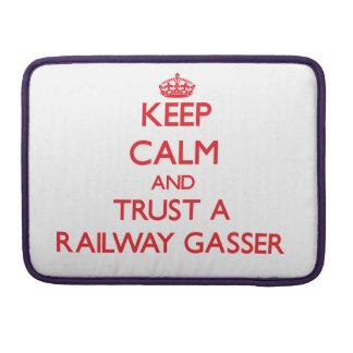 Keep Calm and Trust a Railway Gasser MacBook Pro Sleeve