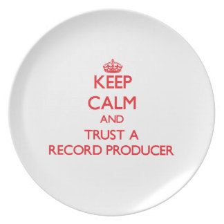 Keep Calm and Trust a Record Producer Plate